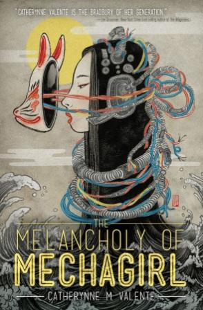 VIZ Media's Haikasoru Imprint Debuts Celebrated Sci-Fi Author Catherynne M. Valente's Melancholy of Mechagirl