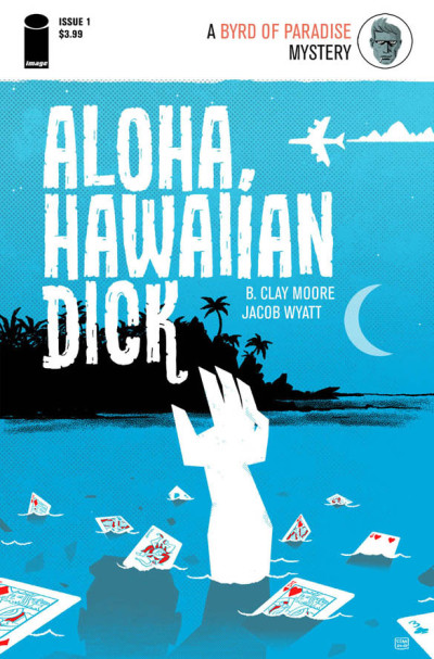 Aloha, Hawaiian Dick Takes a Darker Turn