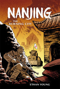 """Nanjing (National Cartoonists Society Names Ethan Young's """"Nanjing: The Burning City"""" Best Graphic Novel)"""