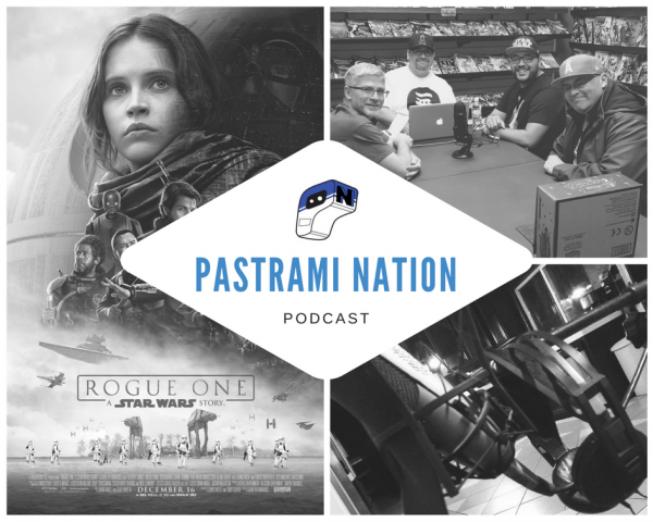 Pastrami Nation Podcast: Rogue One- A Star Wars Story Round Table