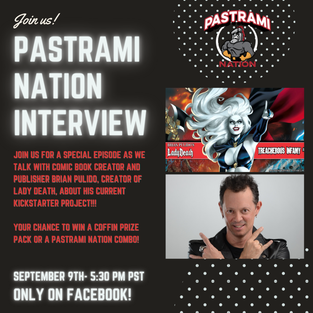 Pastrami Nation Interview- Brian Pulido (Lady Death)- LIVE September 9th at 5:30 PM PST on Facebook!