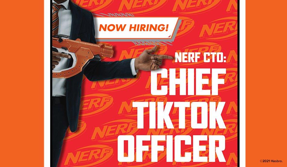 Help Wanted: Nerf Seeks Chief TikTok Officer