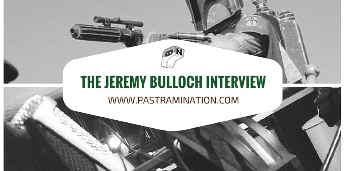 From Boba Fett Himself: The Jeremy Bulloch Interview with Pastrami Nation