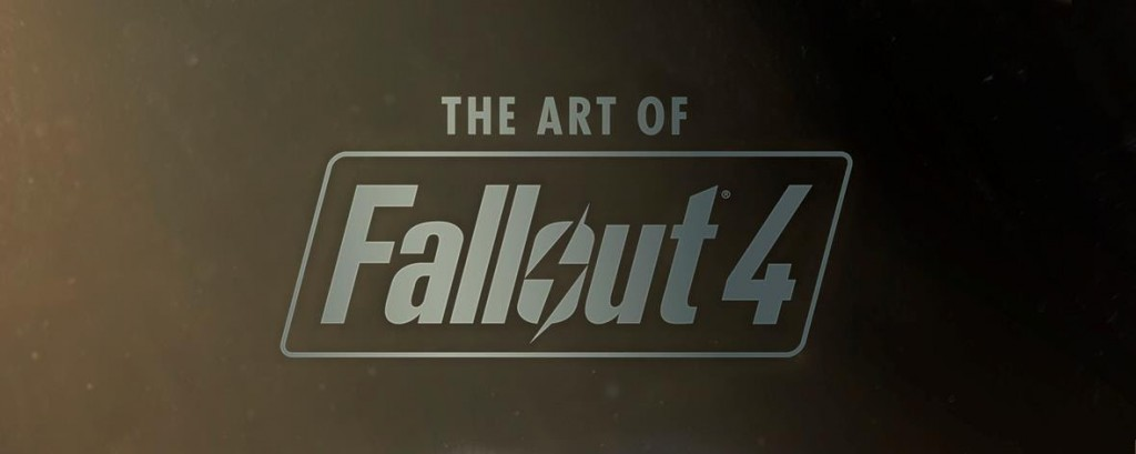 The Art of Fallout 4 is What Every Vault Dweller Needs- Hits Stores in Time For Christmas