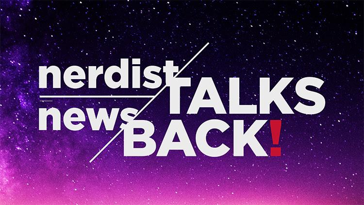 Nerdist Pop Culture Panel Series NERDIST NEWS TALKS BACK Returns June 22