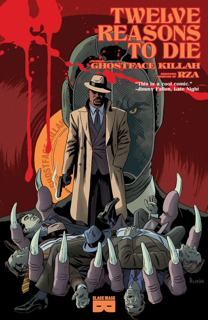 In Shops Today- RZA & Ghostface Killah's comic book 12 REASONS TO DIE written by Matthew Rosenberg & Patrick Kindlon