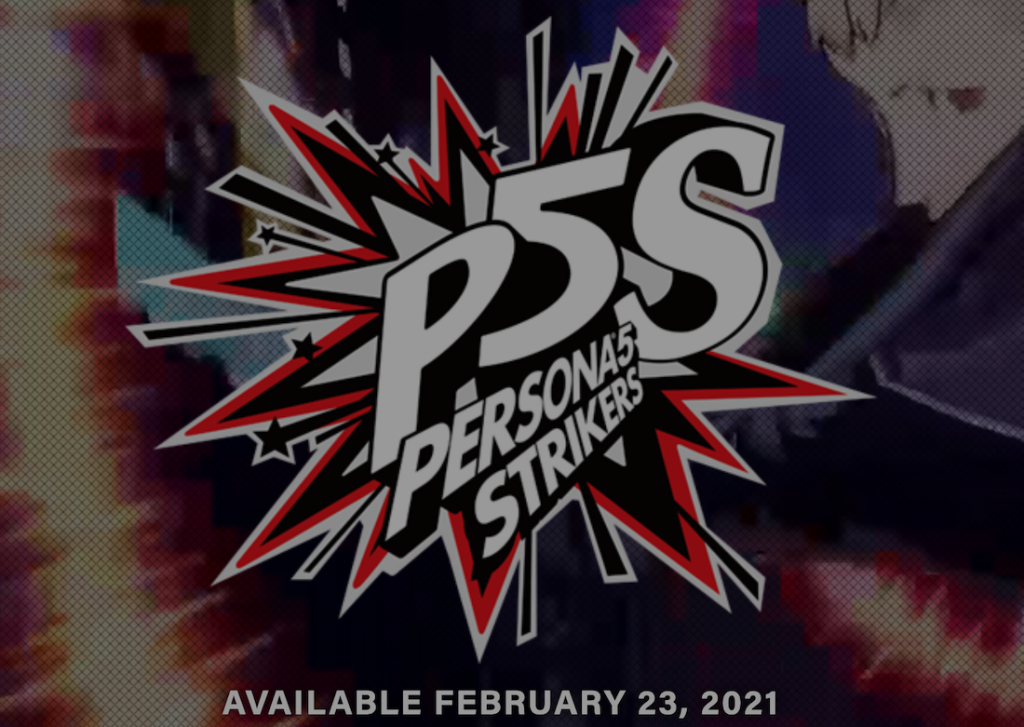 The Phantom Thieves Are Back in Action! Persona 5 Strikers Launches on February 23 for PlayStation 4, Nintendo Switch and Steam