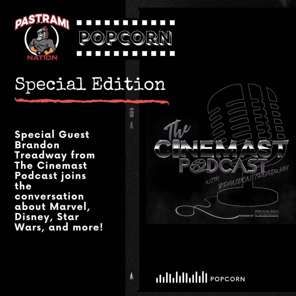 Pastrami Nation Popcorn- Special Edition with Cinemast Podcast's Brandon Treaday