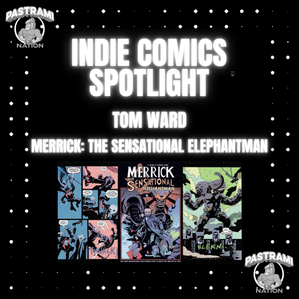 Indie Comics Spotlight: Tom Ward- Merrick: The Sensational Elephantman