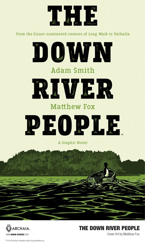 A Strange and Sinister New Look at THE DOWN RIVER PEOPLE