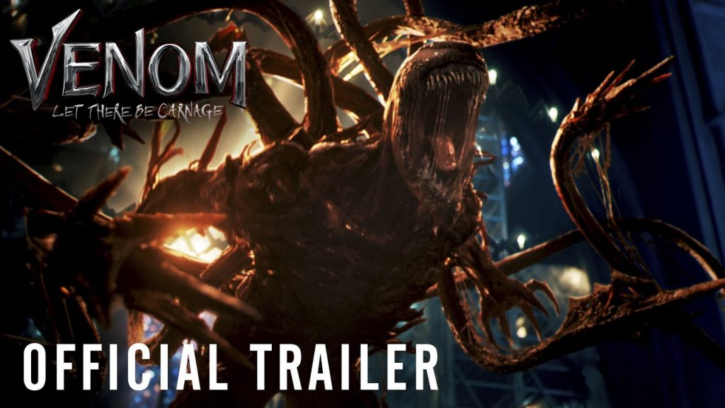 VENOM: LET THERE BE CARNAGE – Official Trailer Is Here!