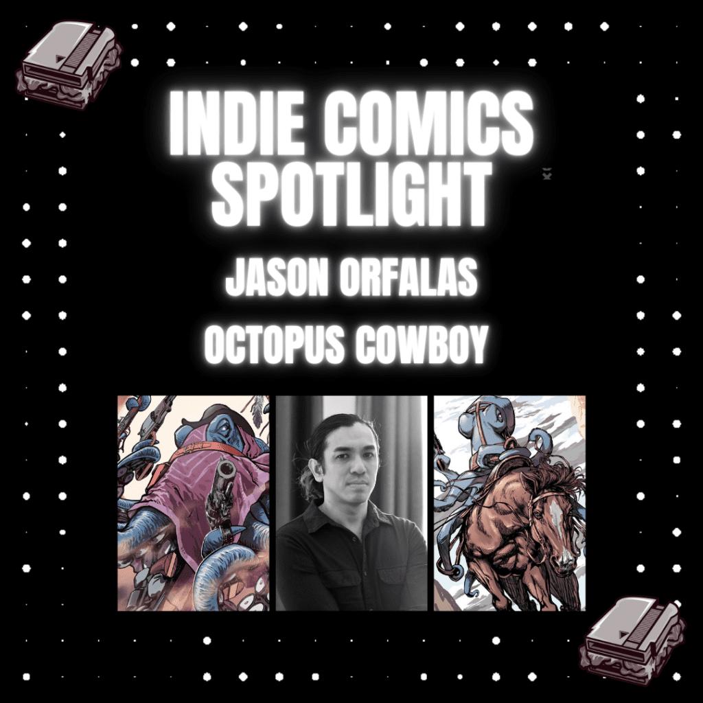 Indie Comics Spotlight: Jason Orfalas- Octopus Cowboy