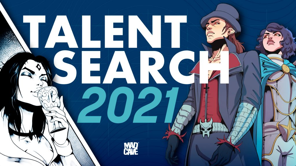 2021 Mad Cave Studios Talent Search Is Back!